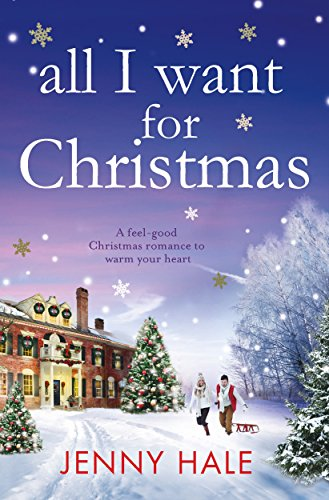 All I Want for Christmas: A feel good Christmas romance to warm your heart cover