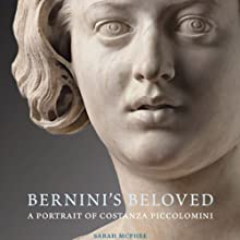 Bernini's Beloved: A Portrait of Costanza Piccolomini Audiobook by Sarah McPhee Narrated by Robert Blumenfeld