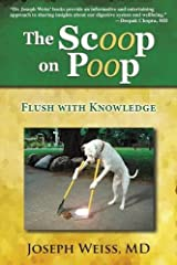 The Scoop on Poop!: Flush with Knowledge Paperback