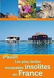 Guide Evasion en France Les plus belles escapades insolites en France