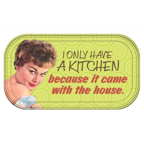Vandor 30246 Retro Humor I Only Have a Kitchen Magnetic Mini Tin Sign, - Magnetic Tin Sign