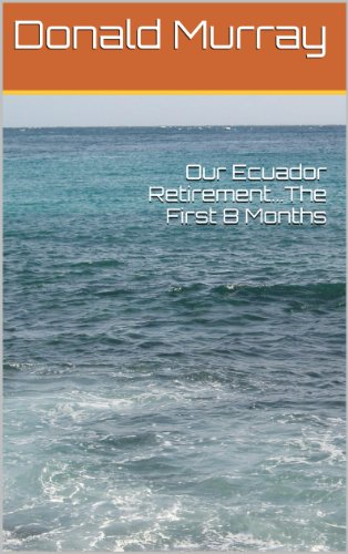 Our Ecuador Retirement...The First 8 Months