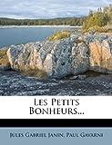 Les Petits Bonheurs..., Jules Gabriel Janin and Paul Gavarni, 1273609395