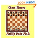 Chess Theory: Greatly improve your game with this Chess Theory ebook.