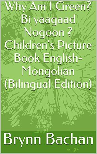 why am i green bi yaagaad nogoon children s picture book english