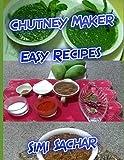 Chutney Maker: Easy Recipes