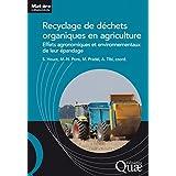 Recyclage de déchets organiques en agriculture: Effets agronomiques et environnementaux de leur épandage (Matière à débattre et décider)