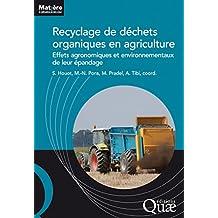 Recyclage de déchets organiques en agriculture: Effets agronomiques et environnementaux de leur épandage (Matière à débattre et décider) (French Edition)