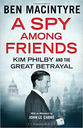 Download A Spy Among Friends: Kim Philby and the Great Betrayal PDF, azw (Kindle), ePub, doc, mobi