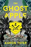 The Ghost Apple, Aaron Thier, 162040527X