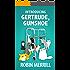 Introducing Gertrude, Gumshoe