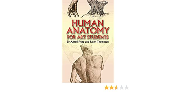 Human anatomy for art students dover anatomy for artists human anatomy for art students dover anatomy for artists kindle edition by ralph thompson sir alfred fripp arts photography kindle ebooks fandeluxe Gallery