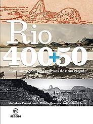 Rio 400+50: Comemorações e percursos de uma cidade