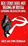 img - for Rex Stout Does Not Belong In Russia: Exporting the Detective Novel book / textbook / text book
