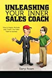 Unleashing Your Inner Sales Coach, Darryl Rosen, 1456712039