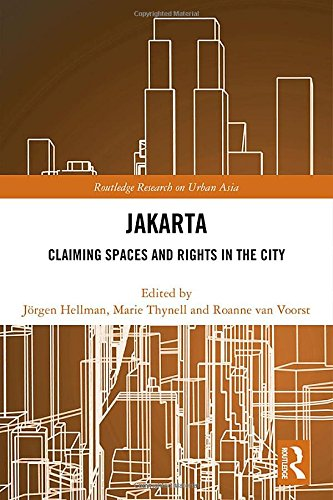 Jakarta: Claiming spaces and rights in the city (Routledge Research on Urban Asia)