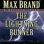 The Lightning Runner: A Western Story | Max Brand