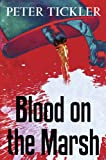 Blood on the Marsh by Peter Tickler front cover