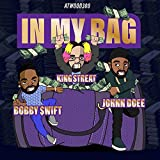In My Bag (feat. Bobby $wift, King Streat & Johnn Doee) [Explicit]