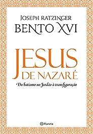 Jesus de Nazaré - Do batismo no Jordão à transfigu