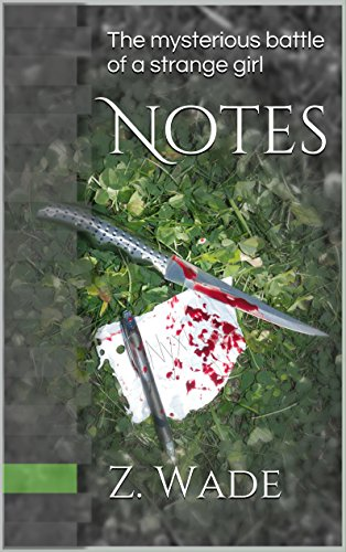 Notes: The mysterious battle of a strange girl (The Nyxi Series Book 1)