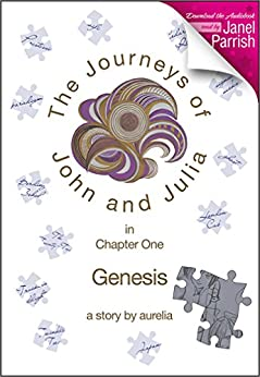 The Journeys of John and Julia: Genesis (Book 1) by [Aurelia]
