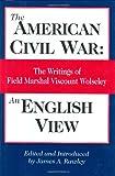 American Civil War -- An English View, Garnet Wolseley Wolseley, 0811700933