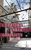 Locating Urban Conflicts: Ethnicity, Nationalism and the Everyday, , 0230368905
