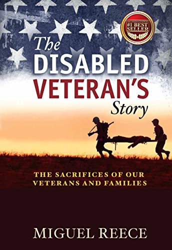 The Disabled Veteran's Story: The Sacrifices of Our Veterans and Their Families (Cortland Collection)