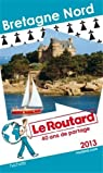 Le Routard Bretagne Nord 2013 par Guide du Routard
