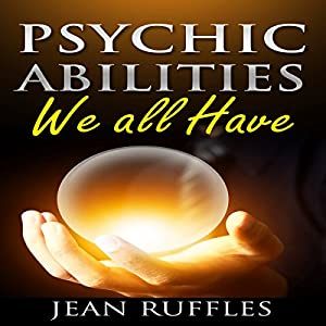 Psychic Abilities We All Have Audiobook