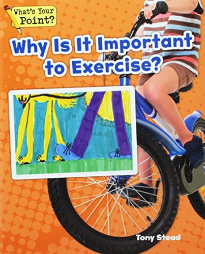 Why Is It Important to Exercise? (What's Your Point? Reading and Writing Opinions)