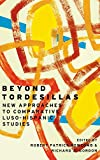 "BOOKS RECEIVED: Robert Patrick Newcomb and Richard A. Gordon, eds., ""Beyond Tordesillas: New Approaches to Comparative Luso-Hispanic Studies"" (Ohio State UP, 2017)"