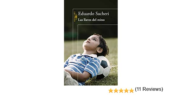 Las llaves del reino eBook: Sacheri, Eduardo: Amazon.es: Tienda Kindle