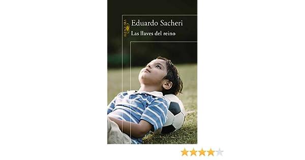 Amazon.com: Las llaves del reino (Spanish Edition) eBook: Eduardo Sacheri: Kindle Store