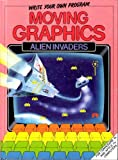 img - for Moving Graphics: Alien Invaders (Write Your Own Program) book / textbook / text book