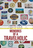 Memoires of a Travelholic, Carole Kuhn, 1481741438