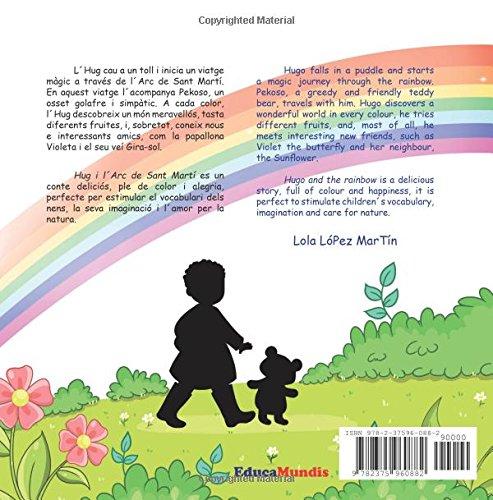 Hug I L Arc De Sant Martí Hugo And The Rainbow Libro Bilingüe Catalán Inglés Catalan Edition López Martín Lola Educamundis Adora López Martín Víctor Hugo Sevilla Sevilla Mari Carmen 9782375960882 Books
