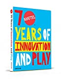 Mattel 70 Years: of Innovation and Play (Classics)