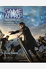 Game AI Pro 3: Collected Wisdom of Game AI Professionals