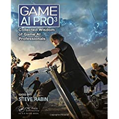 Game AI Pro 3: Collected Wisdom of Game AI Professionals from CRC Press