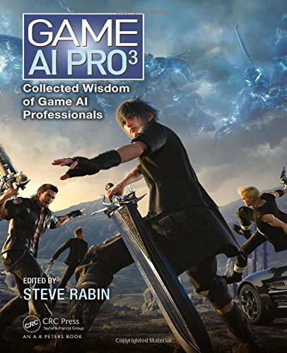 Game AI Pro 3: Collected Wisdom of Game AI Professionals by A K Peters/CRC Press