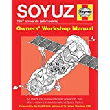 Soyuz Owners' Workshop Manual: 1967 onwards (all models) - An insight into Russia's flagship spacecraft, from Moon missions t
