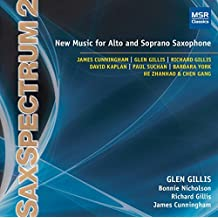 SaxSpectrum 2: New Music for Alto and Soprano Saxophone - James Cunningham, Glen Gillis, Richard Gillis, David Kaplan, Paul Suchan, Barbara York and He Zhanhao & Chen Gang [World Premiere Recordings] by Glen Gillis (alto and soprano saxophone) (2014-08-03)