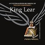 King Lear: Arkangel Shakespeare | William Shakespeare