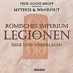 Römisches Imperium - Legionen. Siege und Niederlagen | Katharina Schubert
