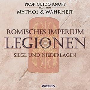 Römisches Imperium - Legionen. Siege und Niederlagen Hörbuch