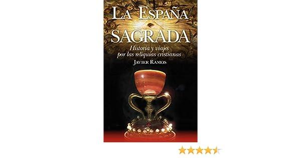 La España Sagrada. Historia y Viajes Por Las (Enigma): Amazon.es: Javier Ramos: Libros