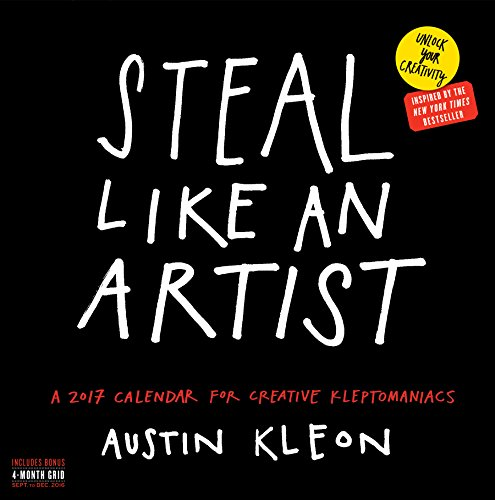 Steal Like an Artist Wall Calendar 2017