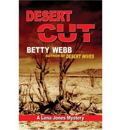 [ DESERT CUT: A LENA JONES MYSTERY (LENA JONES (PAPERBACK)) - LARGE PRINT - IPS [ DESERT CUT: A LENA JONES MYSTERY (LENA JONES (PAPERBACK)) - LARGE PRINT - IPS ] BY WEBB, BETTY ( AUTHOR )FEB-01-2008 PAPERBACK Paperback ] Webb, Betty ( AUTHOR ) Feb - 01 - 2008 [ Paperback ] PDF